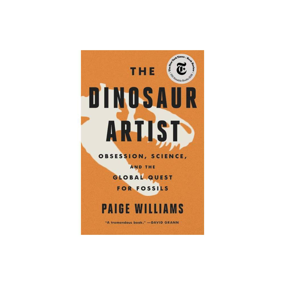 The Dinosaur Artist By Paige Williams Paperback