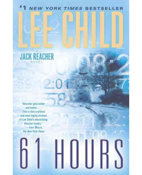 61 Hours -  (Jack Reacher) by Lee Child (Paperback) - image 1 of 1