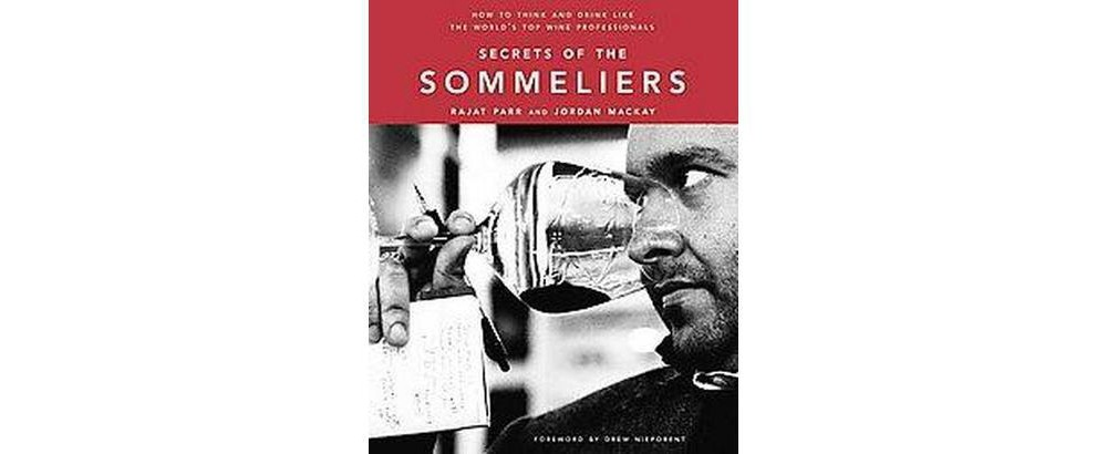 Nike Secrets of the Sommeliers : How to Think and Drink L...