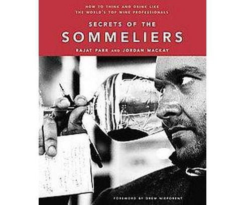 Secrets of the Sommeliers : How to Think and Drink Like the World's Top Wine Professionals (Hardcover) - image 1 of 1