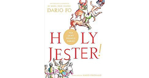 Holy Jester! The Saint Francis Fables -  by Dario Fo (Hardcover) - image 1 of 1