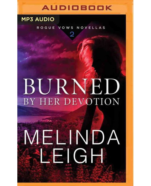 Burned by Her Devotion (MP3-CD) (Melinda Leigh) - image 1 of 1