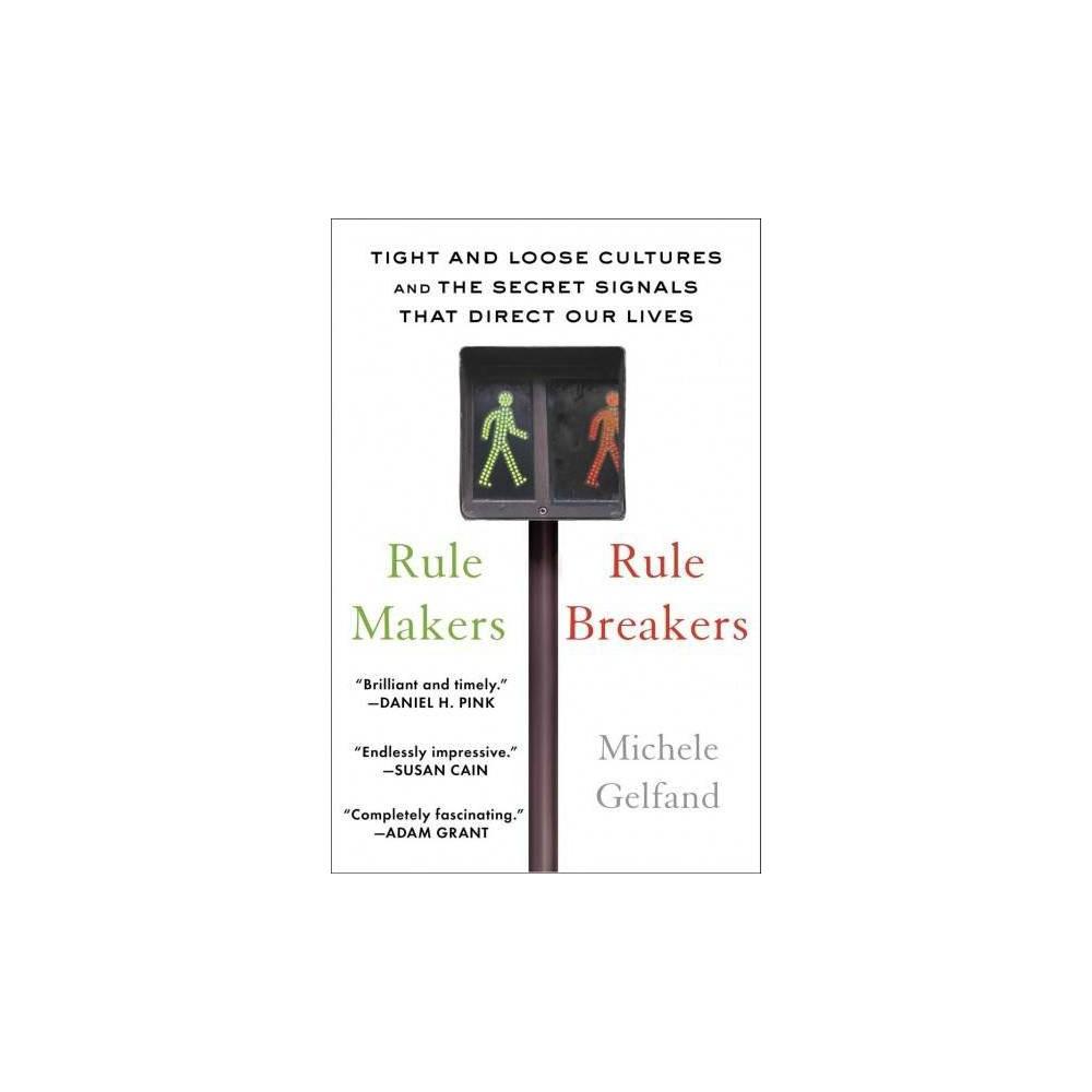 Rule Makers, Rule Breakers - by Michele Gelfand (Paperback)
