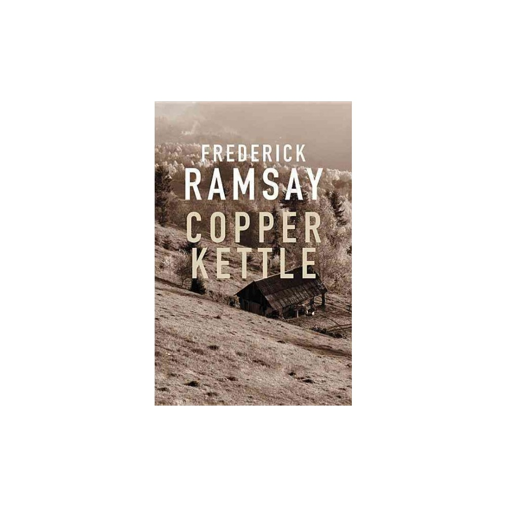 Copper Kettle (Hardcover) (Frederick Ramsay)