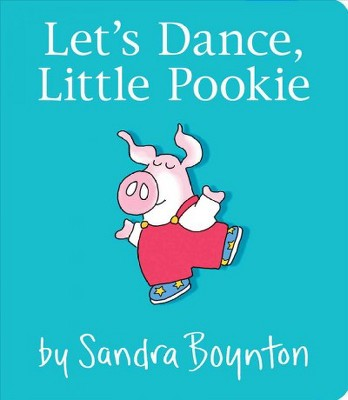 Let's Dance, Little Pookie (Board Book)(Sandra Boynton)