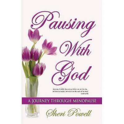Pausing With God - by  Sheri Powell (Paperback)
