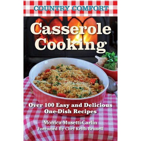 Casserole Cooking - (Country Comfort) by  Monica Musetti-Carlin (Paperback) - image 1 of 1