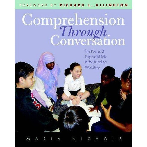 Comprehension Through Conversation - by  Maria Nichols (Paperback) - image 1 of 1
