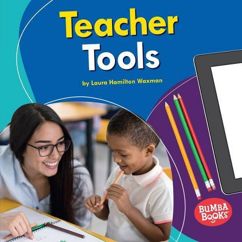Teacher Tools - (Bumba Books (R) -- Community Helpers Tools of the Trade) by  Laura Hamilton Waxman - image 1 of 1