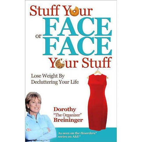 Stuff Your Face or Face Your Stuff - by  Dorothy Breininger (Paperback) - image 1 of 1