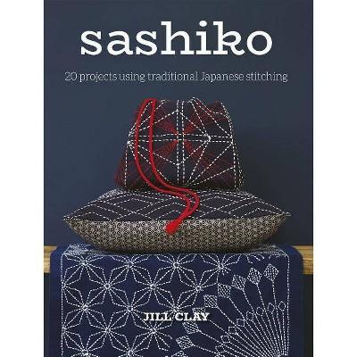 Sashiko - by Jill Clay (Paperback)