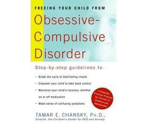 Freeing Your Child from Obsessive-Compulsive Disorder : A Powerful, Practical Program for Parents of - image 1 of 1