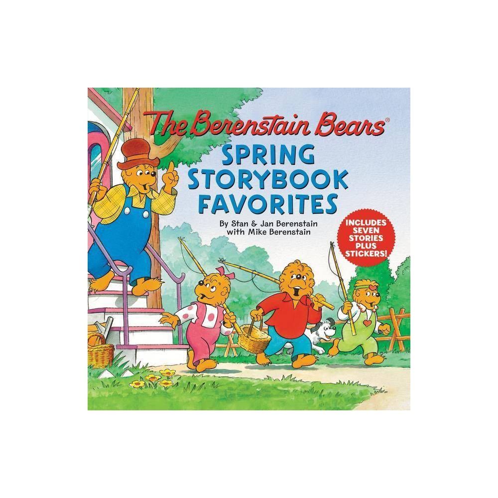 Berenstain Bears Spring Storybook Favorites : Includes Seven Stories Plus Stickers! - (Hardcover) - by Stan Berenstain & Jan Berenstain Discounts
