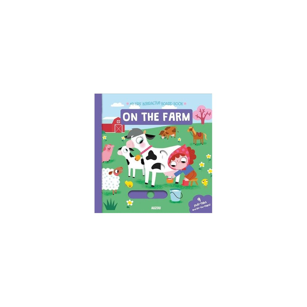 My First Interactive Board Book on the Farm - (Hardcover)