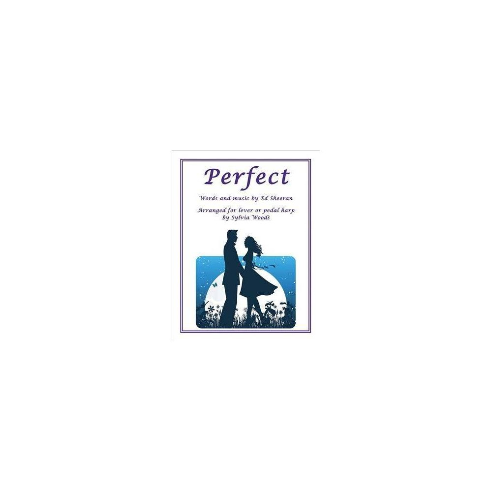 Perfect : Arranged for Lever or Pedal Harp - (Paperback)