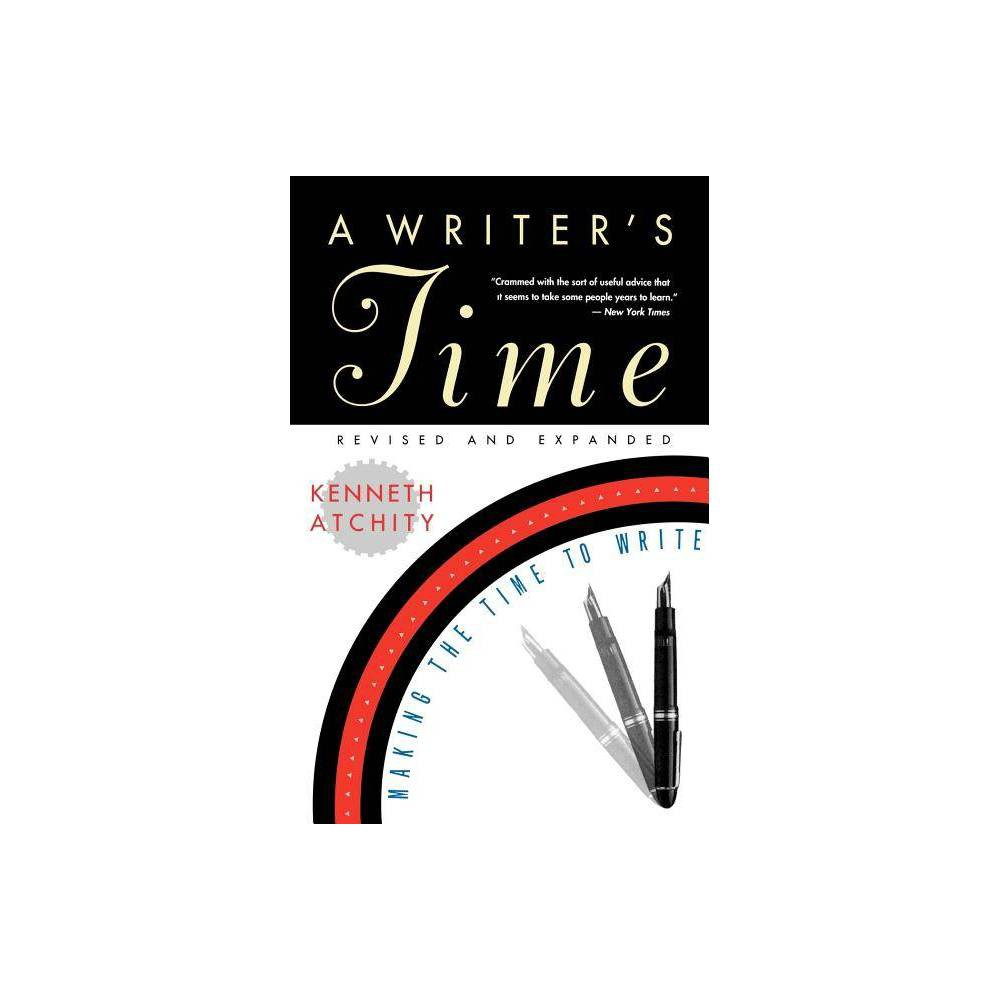A Writer S Time 2nd Edition By Kenneth Atchity Paperback