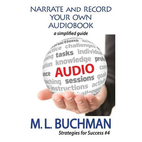 Narrate and Record Your Own Audiobook - (Strategies for Success) by  M L Buchman (Paperback) - image 1 of 1
