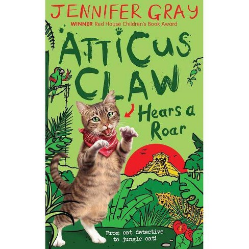 Atticus Claw Hears a Roar - by  Jennifer Gray (Paperback) - image 1 of 1