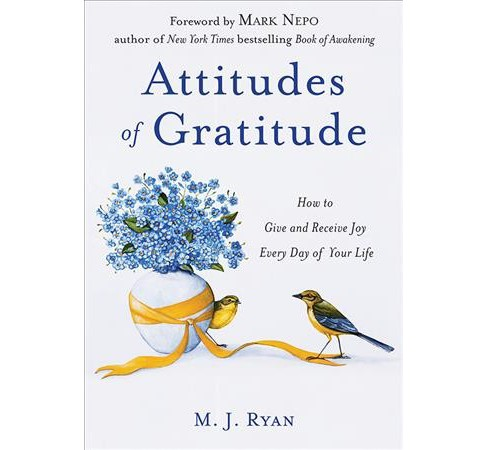 Attitudes of Gratitude : How to Give and Receive Joy Every Day of Your Life - Reprint by M. J. Ryan - image 1 of 1
