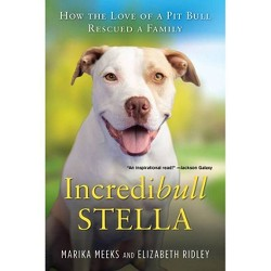 Incredibull Stella - by Marika Meeks and Elizabeth Ridley (Paperback)