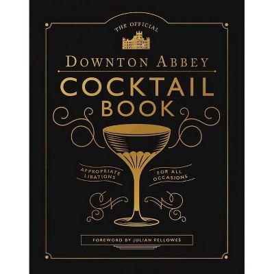 The Official Downton Abbey tail Book - (Downton Abbey Cookery)(Hardcover)