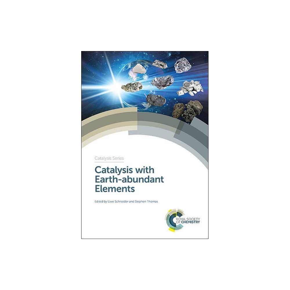 Catalysis with Earth-Abundant Elements - (Hardcover)