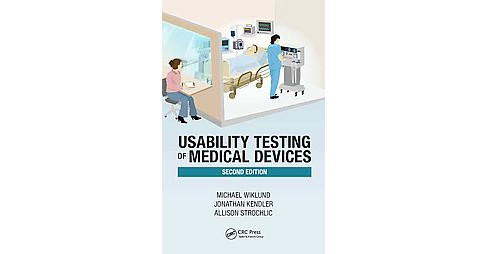 Usability Testing of Medical Devices (Revised) (Hardcover) (Michael Wiklund) - image 1 of 1