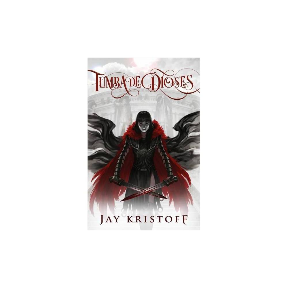 Tumba de Dioses / Godsgrave - Tra by Jay Kristoff (Paperback)