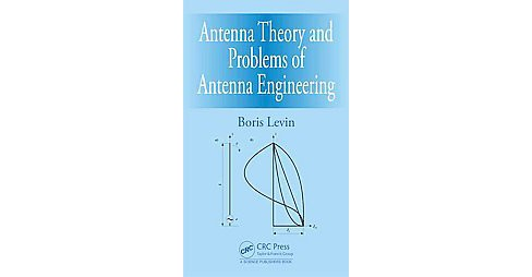 Antenna Engineering : Theory and Problems (Hardcover) (Boris Levin) - image 1 of 1