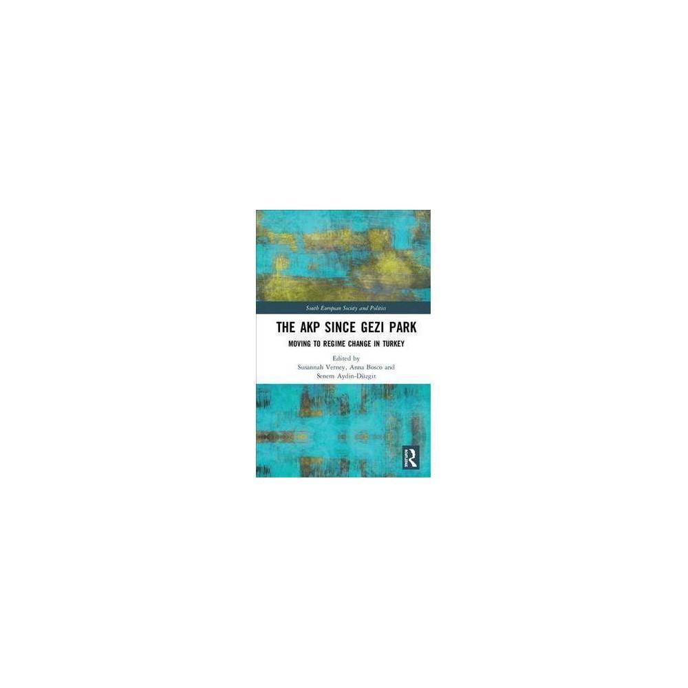 The Akp Since Gezi Park - by Susannah Verney (Hardcover)