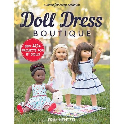 Doll Dress Boutique - by Erin Hentzel (Paperback)