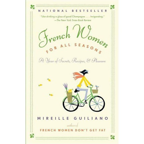 French Women For All Seasons - By Mireille Guiliano (Paperback ...