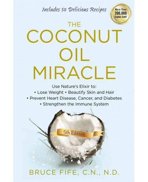 The Coconut Oil Miracle (Paperback) - image 1 of 1