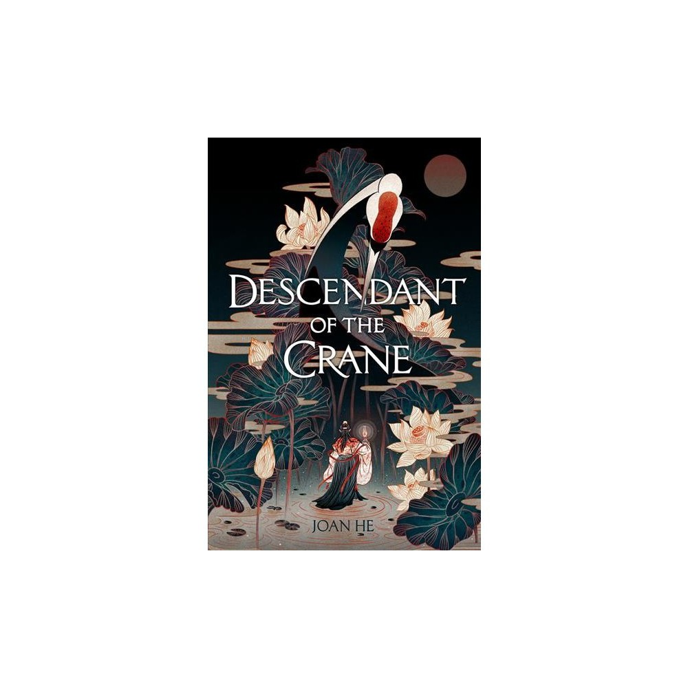 Descendant of the Crane - by Joan He (Hardcover)