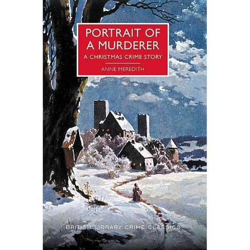 Portrait of a Murderer - (British Library Crime Classics) by  Anne Meredith (Paperback) - image 1 of 1