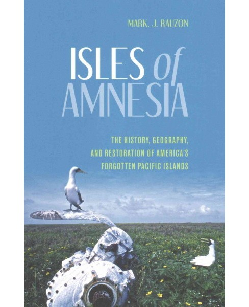 Isles of Amnesia : The History, Geography, and Restoration of America's Forgotten Pacific Islands - image 1 of 1