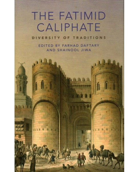Fatimid Caliphate : Diversity of Traditions (Hardcover) - image 1 of 1