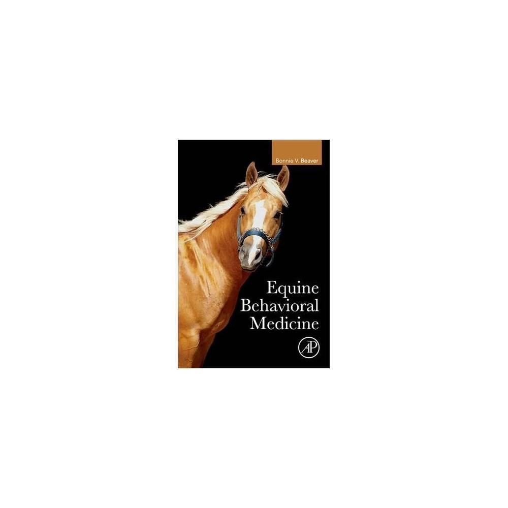 Equine Behavioral Medicine - by Bonnie V. Beaver (Paperback)