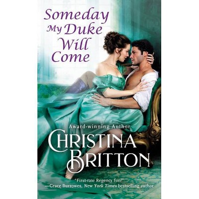 Someday My Duke Will Come - (Isle of Synne) by Christina Britton (Paperback)