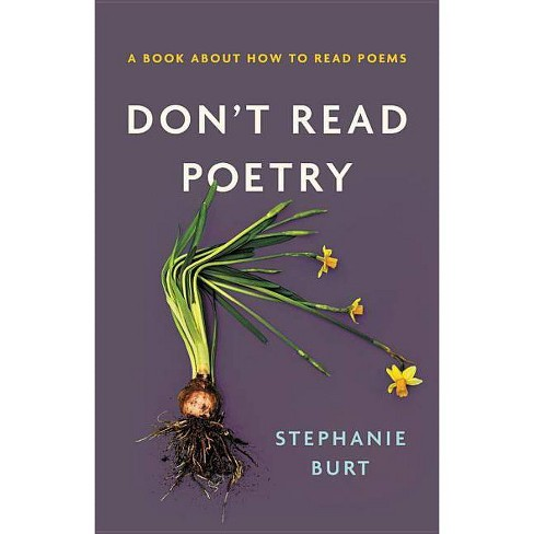 Don't Read Poetry - by  Stephanie Burt (Hardcover) - image 1 of 1
