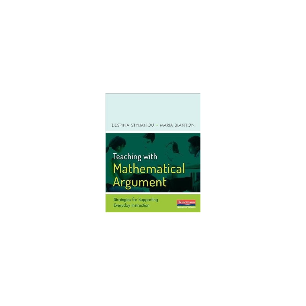 Teaching With Mathematical Argument : Strategies for Supporting Everyday Instruction - (Paperback)