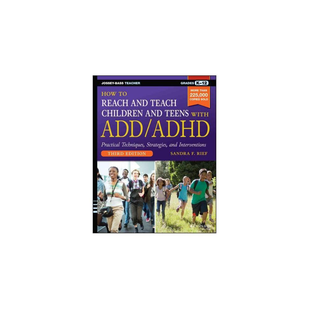 How to Reach & Teach Children & Teens With Add/Adhd (Paperback) (Sandra F. Rief)