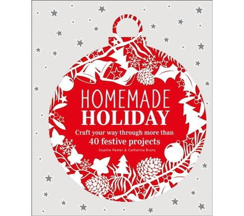 Homemade Holiday : Craft Your Way Through More Than 40 Festive Projects -  (Paperback) - image 1 of 1