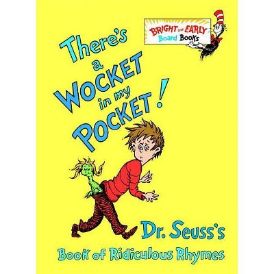 There's a Wocket in My Pocket!: Dr. Seuss's Book of Ridiculous Rhymes (Bright and Early Board Books) by Dr. Seuss