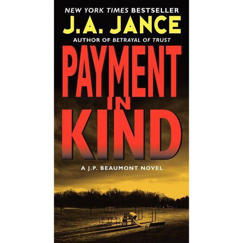 Payment in Kind - (J. P. Beaumont Novel) by  J A Jance (Paperback) - image 1 of 1