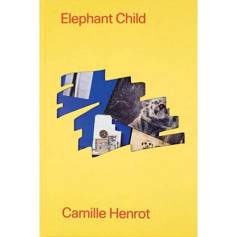 Camille Henrot: Elephant Child - (Hardcover) - image 1 of 1