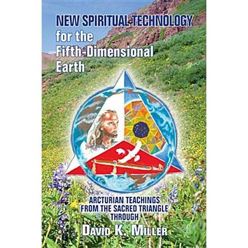 New Spiritual Technology for the Fifth-Dimensional Earth - by  David K Miller (Paperback) - image 1 of 1