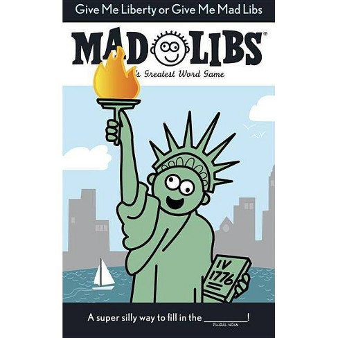 Give Me Liberty or Give Me Mad Libs - (Paperback) - image 1 of 1