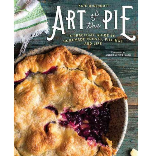 Art of the Pie : A Practical Guide to Homemade Crusts, Fillings and Life (Hardcover) (Kate Mcdermott) - image 1 of 1