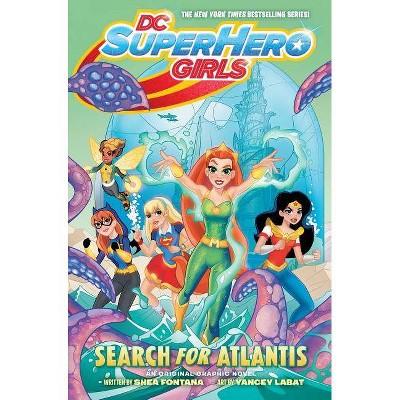 DC Super Hero Girls: Search for Atlantis - by  Shea Fontana (Paperback)